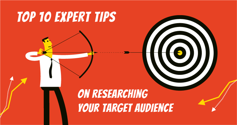 Top 10 Expert Tips on Researching Your Target Audience