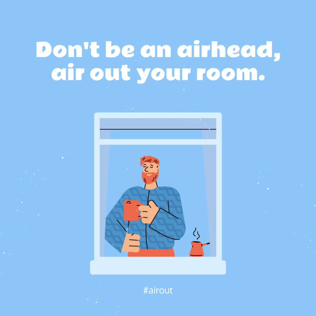 Air out your room