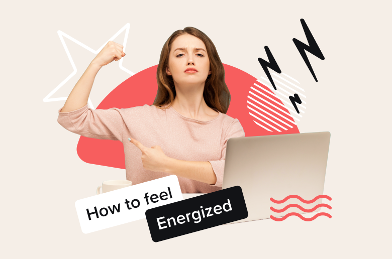 How to feel energized when you are stuck at desk all day