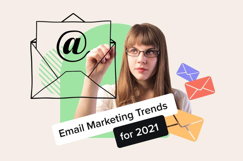 Email marketing design trends 2021